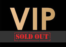 VIP tickets are sold out at this time.